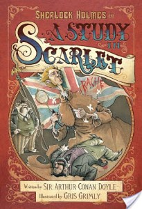 Sherlock Holmes in A Study In Scarlet by Sir Arthur Conan Doyle illustrated by Gris Grimly | Book Review