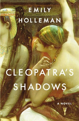 Cleopatra's Shadows by Emily Holleman | Book Review