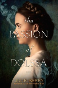 The Passion Of Dolssa by Julie Berry Book Cover