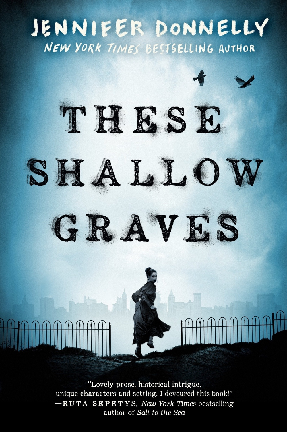 Jennifer Donnelly'sThese Shallow Graves opens up with main character Josephine Montfort exhuming a grave. Then we rewind back in time.