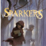 Sparkers by Eleanor Glewwe