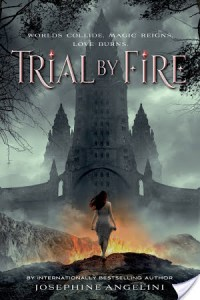 Trial By Fire by Josephine Angelini | The First book in the World Walker Trilogy