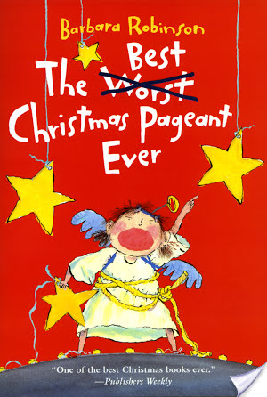 The Best Christmas Pageant Ever Barbara Robinson Book Review