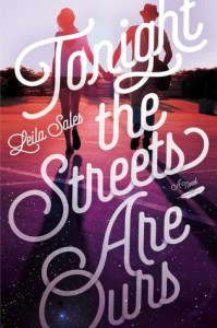 Tonight The Streets Are Ours by Leila Sales