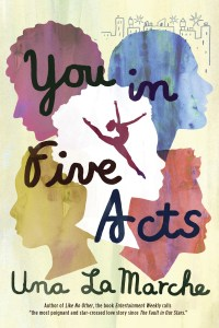 Cover Reveal: You In Five Acts by Una LaMarche