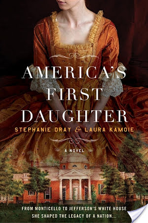 America's First Daughter by Stephanie Dray & Laura Kamoie | Book Review