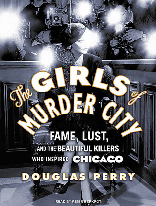 The Girls Of Murder City by Douglas Perry | Audiobook Review