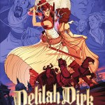 Delilah Dirk and the King's Shilling by Tony Cliff opens up with Delilah and Mister Selim in Portugal. Adventures ensue and Delilah must clear her name.