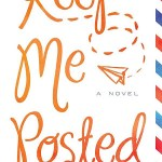 Keep Me Posted by Lisa Beazley is a very easily readable book. The writing flows really well. Find out why you should read Keep Me Posted by clicking here.