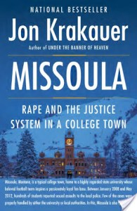 Missoula by Jon Krakauer was such an enraging, enlightening audiobook read about rape. I am still thinking about Krakauer's book.
