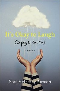 It's Okay To Laugh: Crying Is Cool Too by Nora McInerny Purmort is a memoir that is funny, raw, and immensely readable. Highly recommended.