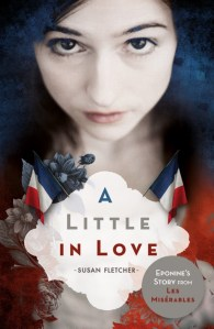 Susan Fletcher's A Little In Love is a great book to hand a youth who loves the musical Les Miserables but is not quite ready to handle the doorstopper that is Victor Hugo's masterpiece.