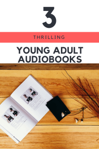 Three young thrilling young adult audiobooks - perfect for commutes, road trips, and chores.