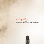 Get your hands on Allegedly by Tiffany D Jackson if you want a read that's going to keep on challenging your assumptions.