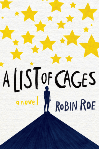 A List Of Cages by Robin Roe | Review + Giveaway