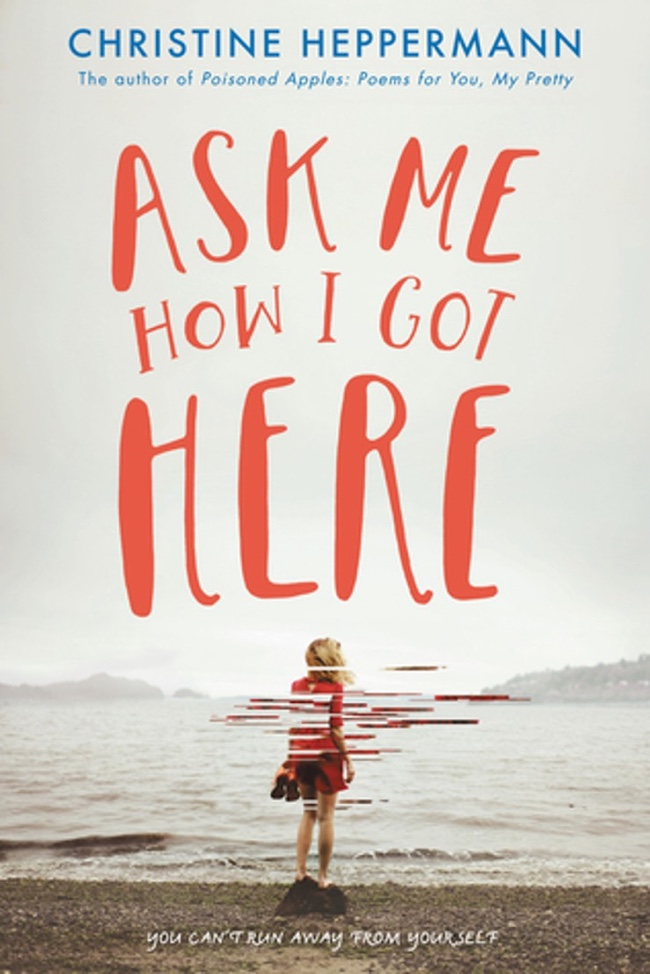 Ask Me How I Got Here by Christine Heppermann | Book Review