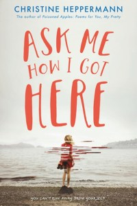 Ask Me How I Got Here by Christine Heppermann is a young adult book written in free verse that takes on the stigmatized topic of abortion. Click for more.