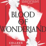 Blood Of Wonderland by Colleen Oakes ramps up the action from Queen Of Wonderland and delivers a story that is engaging in its own right. I can't wait to see how this trilogy will end.