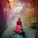 A Curious Beginning by Deanna Raybourn is a book that I have been irrationally putting off reading for what feels like forever. Click here to find out why I would recommend this book!