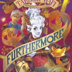 Furthermore by Tahereh Mafi follows the adventure of twelve year old Alice Alexis Queensmeadow as she goes on a quest to find her father.