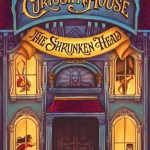 The Curiosity House: The Shrunken Head by Lauren Oliver and HC Chester was kind of a no brainer when it came to my reading it. Find out why here.
