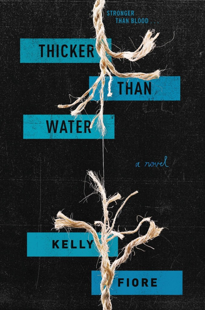 Thicker Than Water by Kelly Fiore | Book Review