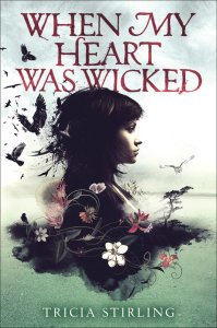 When My Heart Was Wicked by Tricia Stirling | Book Review