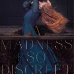 A Madness So Discreet is just another book in Mindy McGinnis's wide repertoire of genres within the young adult market. This was an enjoyable hist fic.