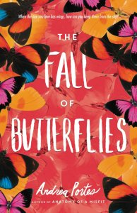 The Fall Of Butterflies by Andrea Portes kind of appealed to me based on the fact that it was a newer book that was lying around my house.