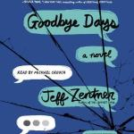 Goodbye Days by Jeff Zentner is a book with FEELING and that will make your eyes actually leak. Click here for my full review of the audiobook.
