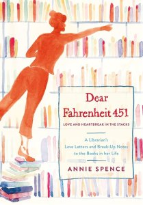 Dear Fahrenheit 451 is set up in that the large majority of it consists of letters written by Annie Spence to different books. Click here for full review.