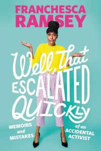 Well That Escalated Quickly by Franchesca Ramsey | Book Review