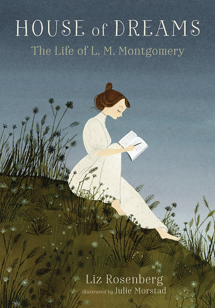 House of Dreams: The Life of L.M. Montgomery by Liz Rosenberg | Book Review