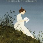 Liz Rosenberg'sHouse Of Dreams really does detail L.M. Montgomery's life from beginning to end. Click here for my full review.