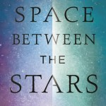 The Space Between The Stars by Anne Corlett has an absolutely glorious cover. It is blue, pink and science fiction oriented. OF COURSE I was interested