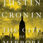 City Of Mirrors by Justin Cronin is the FINAL book in the Passage trilogy. Friends, this must be my year for finishing series and trilogies and the like.