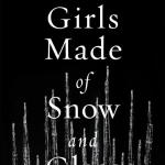 Girls Made Of Snow And Glass by Melissa Bashardoust absolutely appeals to me because it is a feminist retelling of Snow White (at least that is my impression).