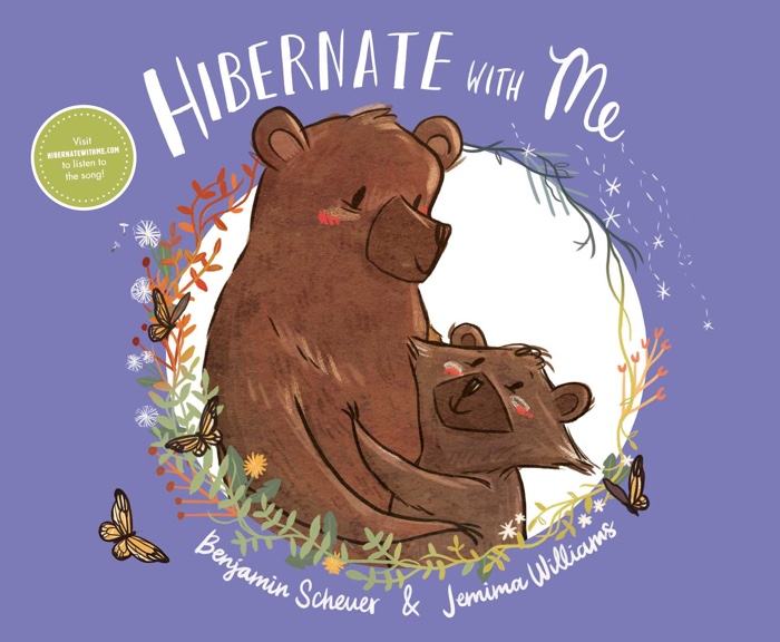 Hibernate With Me by Benjamin Scheuer Illustrated by Jemima Williams