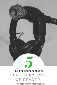 5 Audiobooks For Every Type Of Reader: Fantasy, Historical Fiction, Contemporary, Non-Fiction. There's something for everyone here.