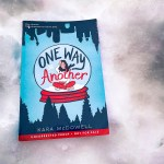 One Way Or Another by Kara McDowell is a thoughtful exploration of what it is like to have generalized anxiety disorder.