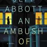 An Ambush Of Widows by Jeff Abbott is slightly outside of my comfort zone. As far as thrillers go, however, this book was quite good.