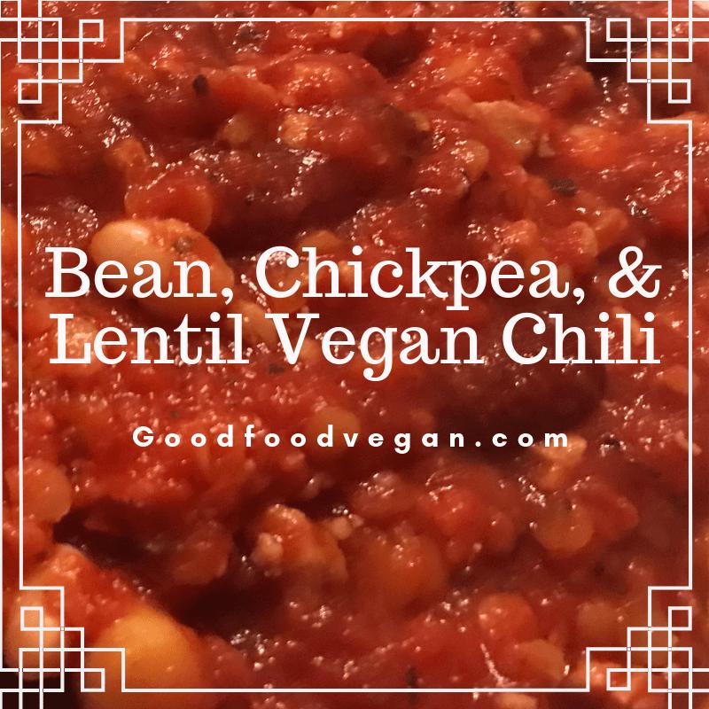 Bean, chickpea, and lentil vegan chili