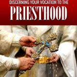 Discerning Your Vocation to the Priesthood Ebook Now Available