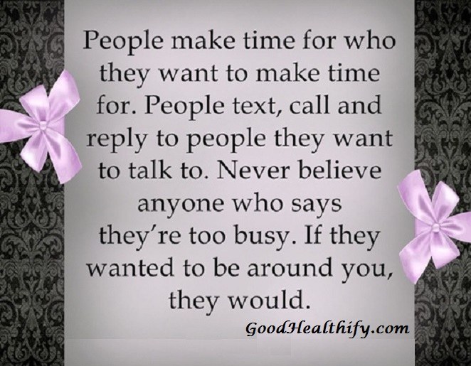 People make time for who they want