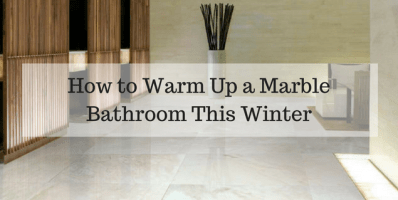 Warm Up a Marble Bathroom This Winter