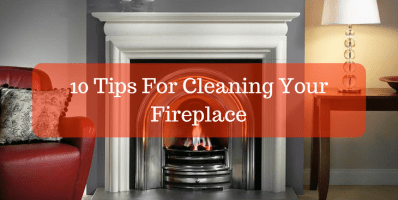 10 Tips For Cleaning Your Wood Fireplace