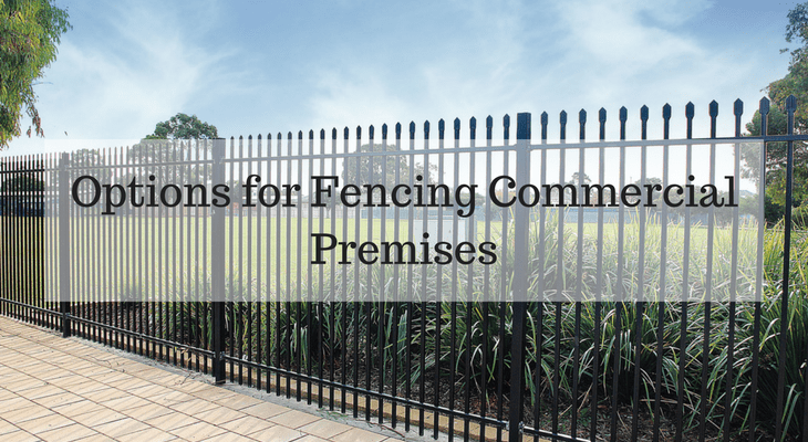 Thinking About Options for Fencing Commercial Premises