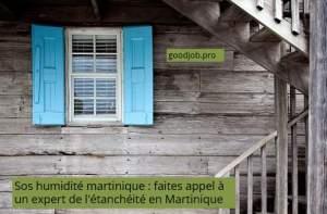 SOS humidité Martinique faites appel à un expert de l'étanchéité