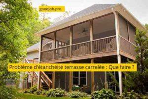 problème d'étanchéité terrasse carrelée