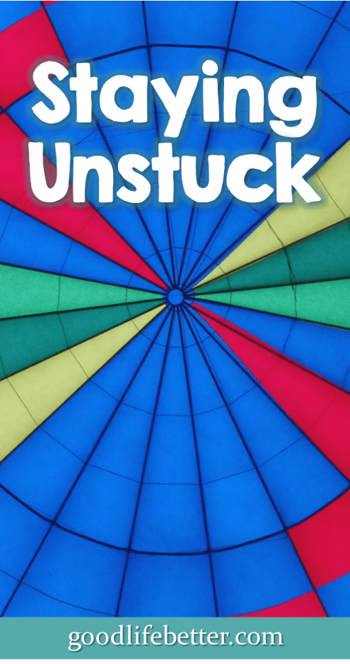Staying Unstuck